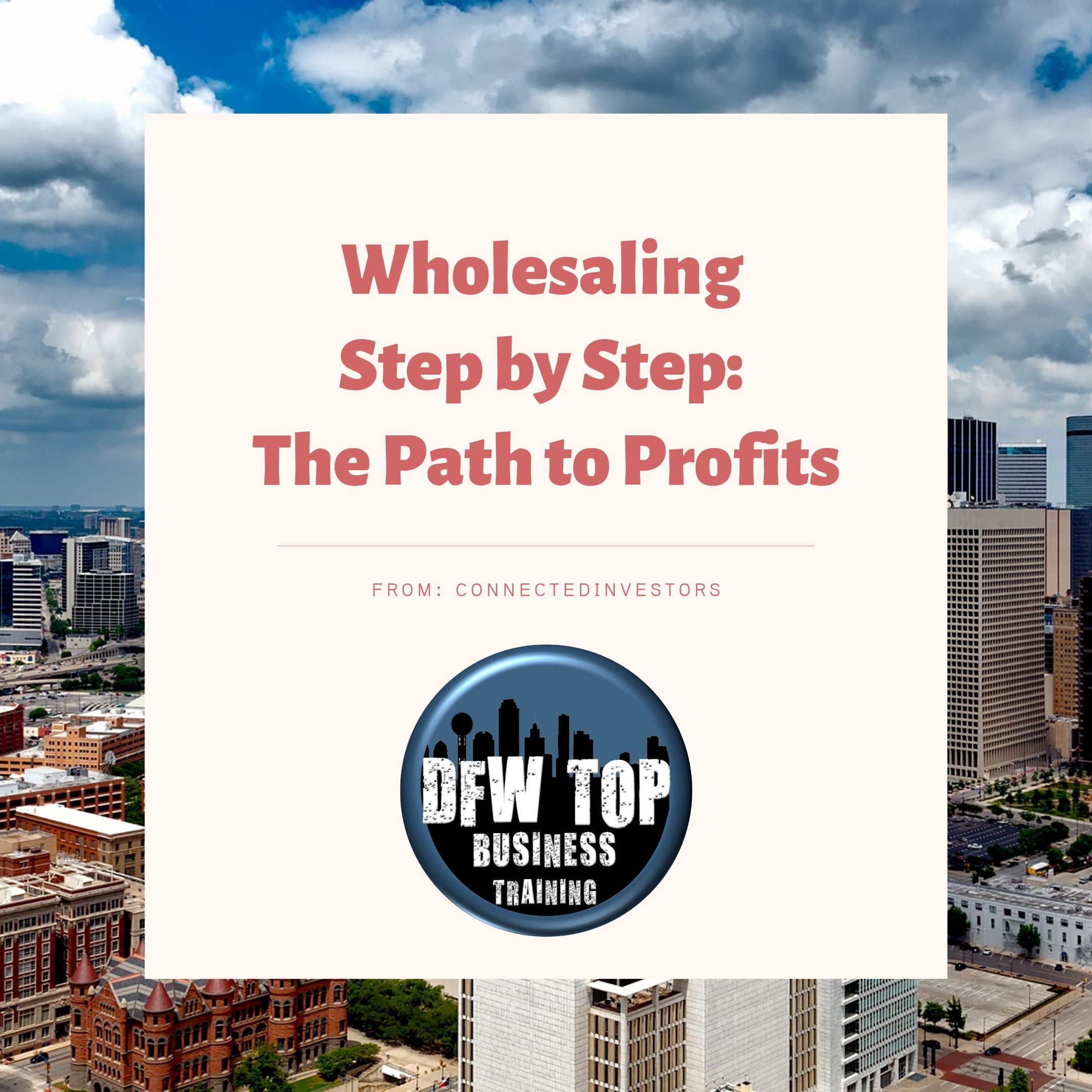 Wholesaling Real Estate Step By Step: The Path to Profits