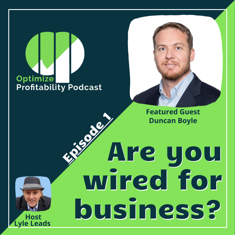 Episode 1: Are we wired for entrepreneurship? – Optimize Profitability Podcast with Duncan Boyle
