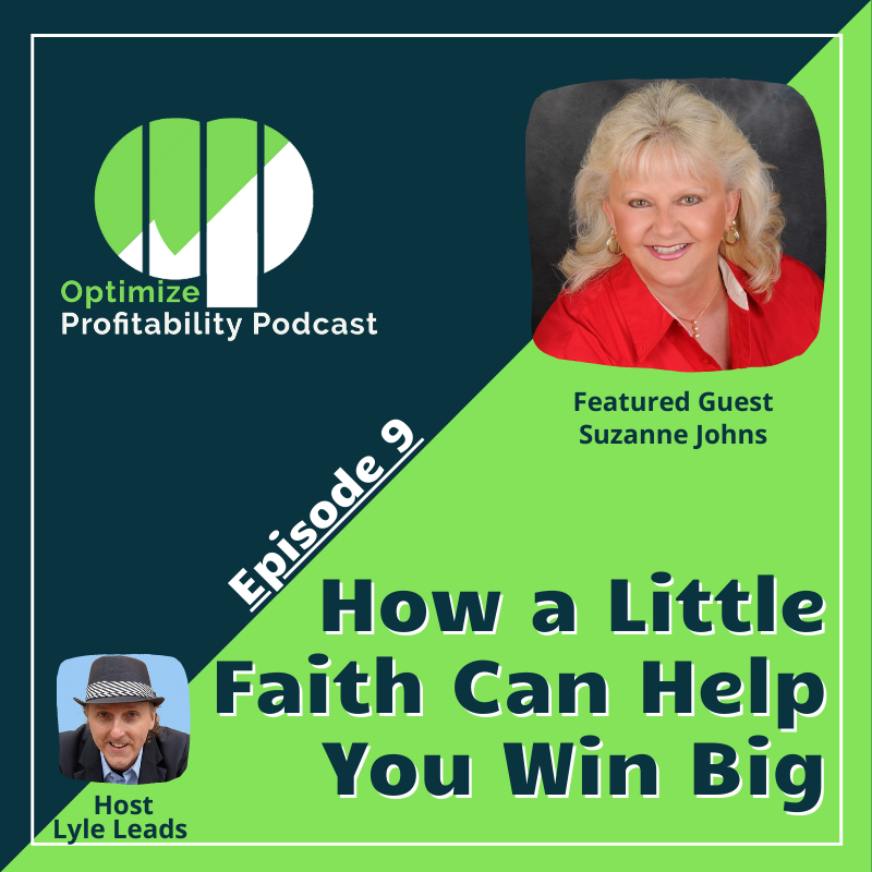Episode 9 – How little steps of faith can help you win big – Optimize Profitability Podcast with Suzanne Johns