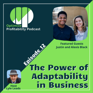 Justin and Alexis Black Optimize Profitability Podcast Guest