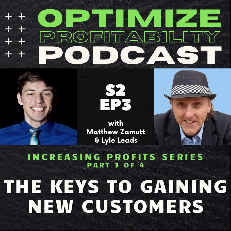 Episode 23 – How To Increase Customer Spend – Optimize Profitability Podcast with Lyle Leads