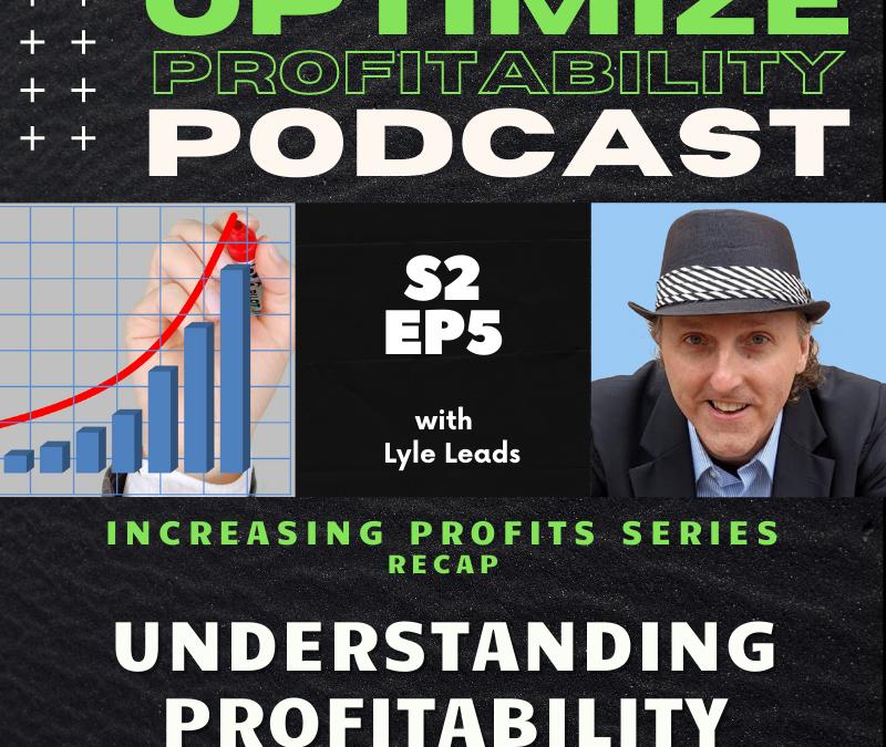 Episode 25 – Understanding Profitability – Optimize Profitability Podcast