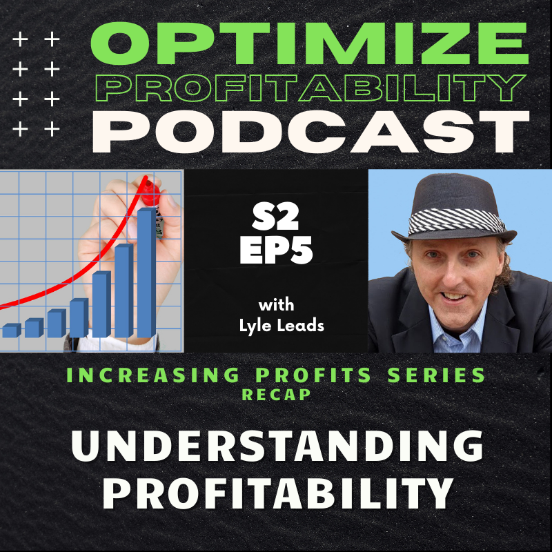 Episode 25 – Understanding Profitability – Optimize Profitability Podcast